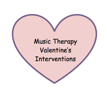 Music Therapy Ideas for Valentine's Day!