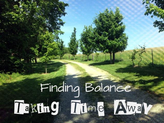 Find Balance pt. 2 - Taking Time Away